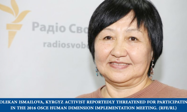 TOLEKAN ISMAILOVA, KYRGYZ ACTIVIST REPORTEDLY THREATENED FOR PARTICIPATING IN THE 2016 OSCE HUMAN DIMENSION IMPLEMENTATION MEETING. (RFE/RL)